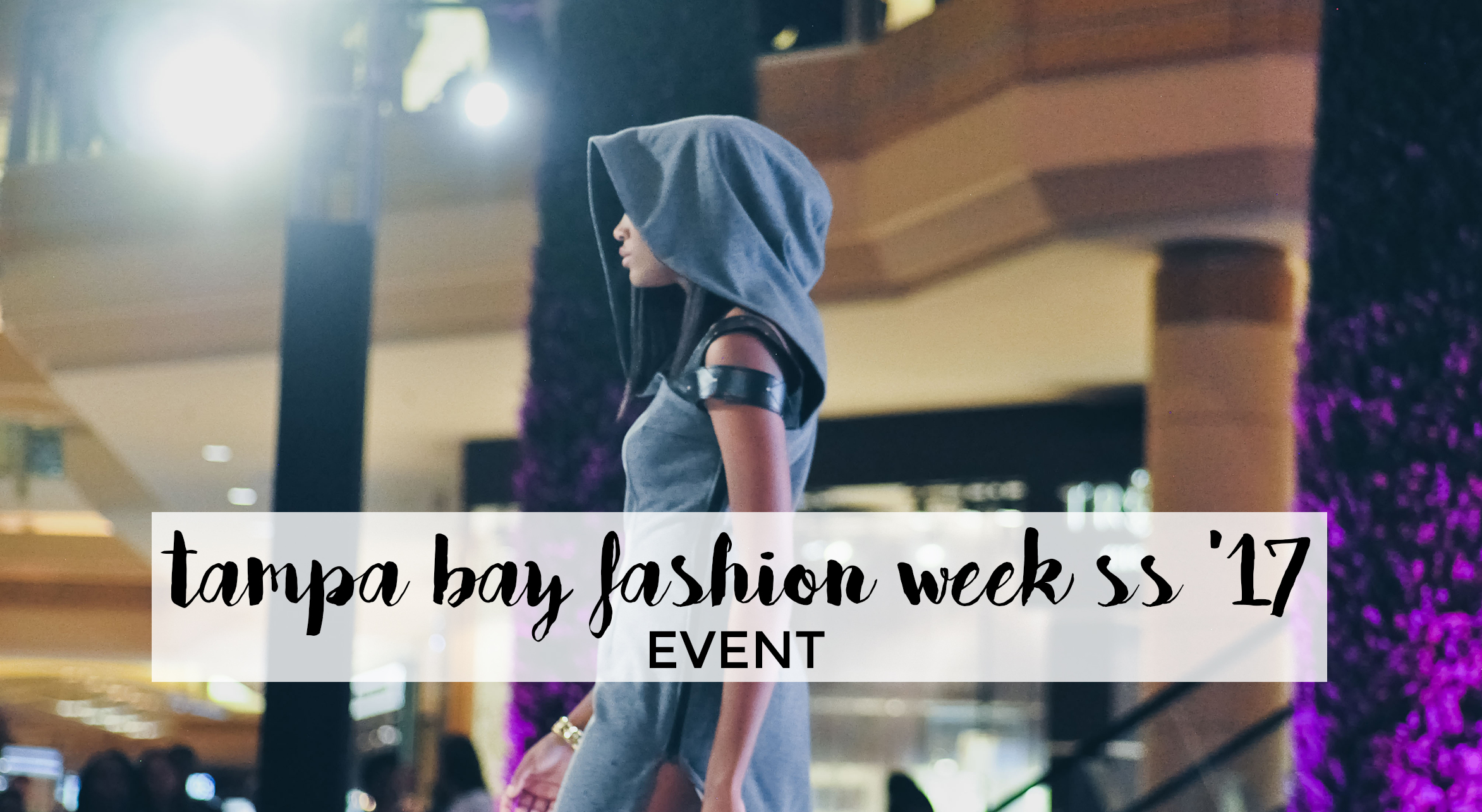 Tampa Bay Fashion Week Spring/Summer 2017