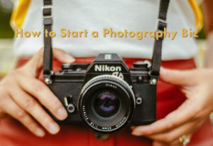 How-to-Start-a-Photography-Business